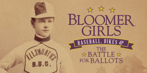 Bloomer Girls: Baseball, Bikes, and the Battle for Ballots